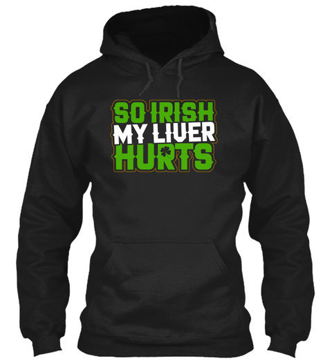 Liver Beer Alcohol Funny St Patricks Day Black T-Shirt Front