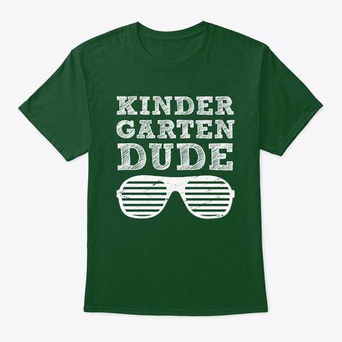 Kinder Garten Dude Back To School Deep Forest T-Shirt Front