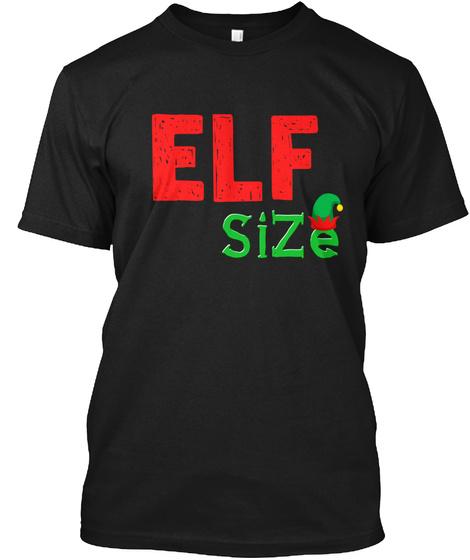 Elf Size Black T-Shirt Front