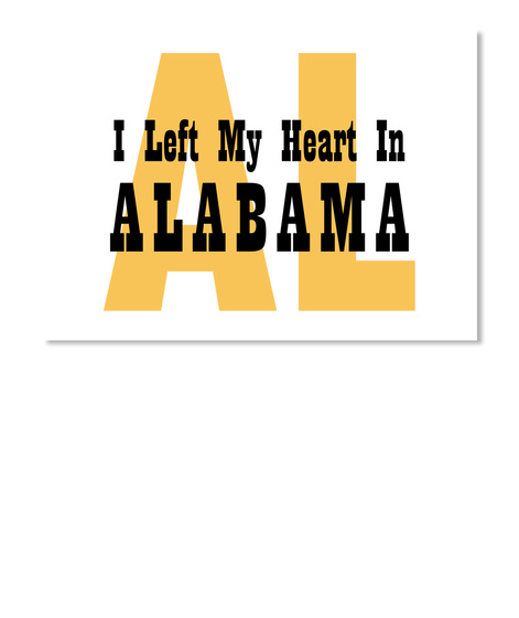I Left My Heart In Alabama White T-Shirt Front