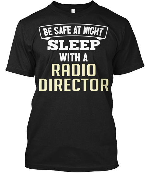 Funny Radio Director Office Coworker Job Gift Black T-Shirt Front