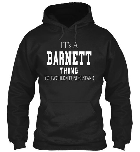 It's A Barnett Thing You Wouldn't Understand Black T-Shirt Front