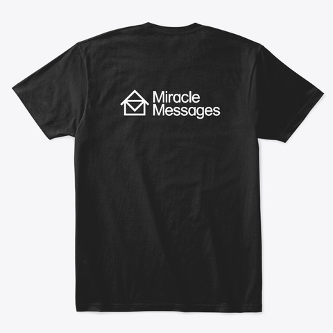 Miracle Messages T Shirt Black T-Shirt Back