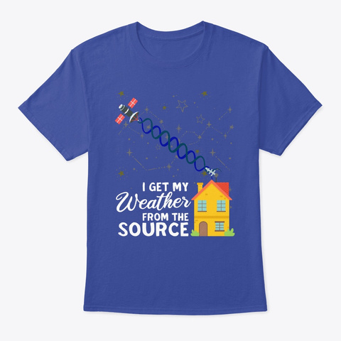 I Get My Weather From The Source Deep Royal T-Shirt Front