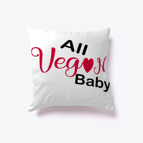 All Vegan Baby Pillow Standard T-Shirt Front
