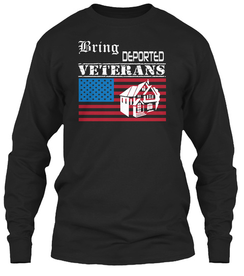 Bring Deported Veterans Black T-Shirt Front