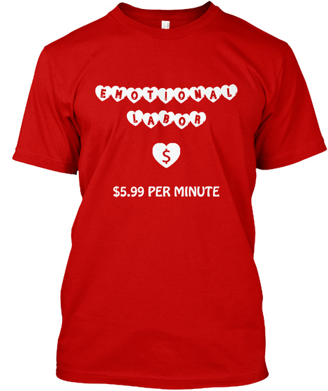 Emotional Labor S $5.99 Per Minute Classic Red T-Shirt Front