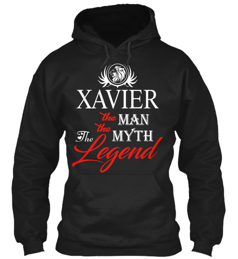 Xavier The Man The Myth The Legend Black T-Shirt Front