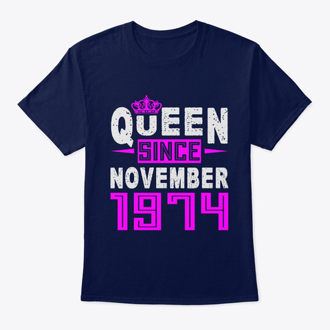 Queen Since November 1974 Birthday Gift Navy T-Shirt Front