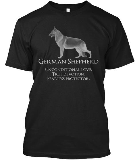 German Shepherd Unconditional Love True Devotion Fearless Protector  Black Camiseta Front
