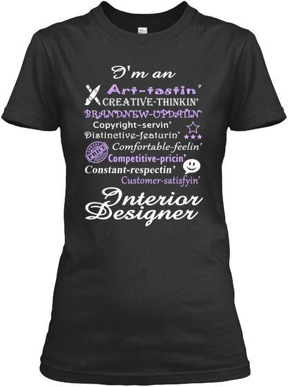 I'm An Art Tastin Creative Thinkin' Brandnew Updatin' Copyright Servin' Distinctive Featurin' Comfortable Feelin'... Black T-Shirt Front