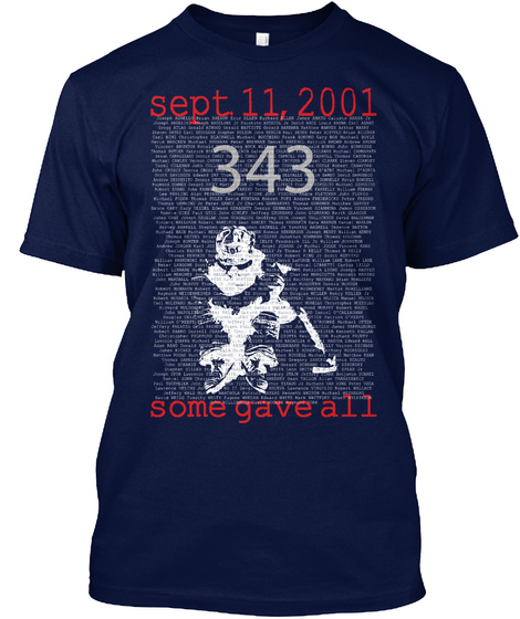 Sept 11, 2001 343 Some Gave All Navy T-Shirt Front
