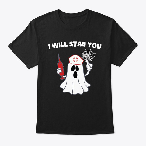 I Will Stab You Nurse Ghost Halloween Black T-Shirt Front
