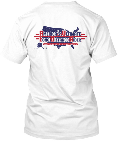 America's Ultimate Long Distance Rider Motorcycle Challenge White T-Shirt Back