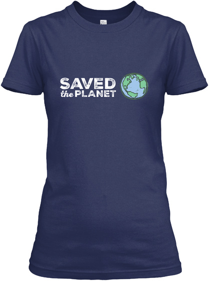 Saved The Planet Navy T-Shirt Front