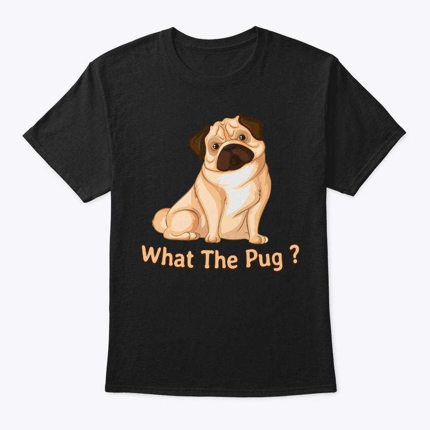 new Funny Pug Apparel, What The Hanes Tagless Tee T-Shirt for cheap