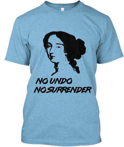 No Undo No Surrender Aqua T-Shirt Front