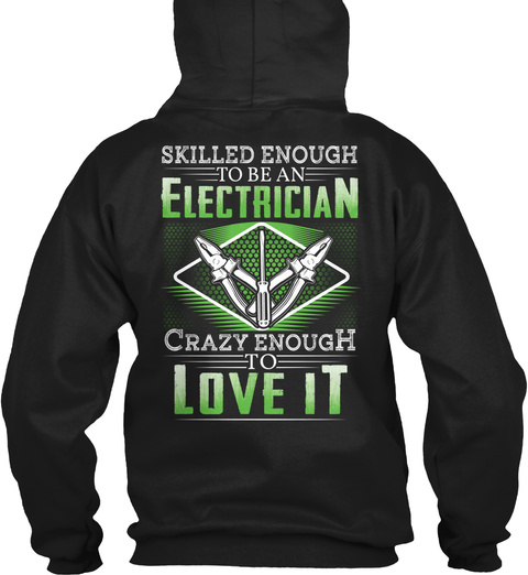 Skilled Enough To Be An Electrician Black T-Shirt Back