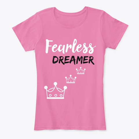 Fearless Dreamer Collection True Pink T-Shirt Front