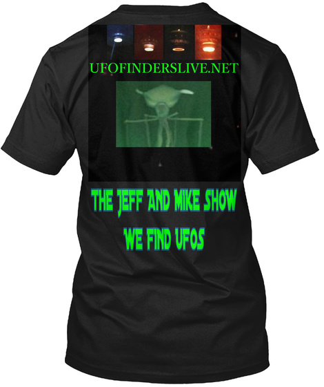 The Jeff And Mike Show We Find Ufos Black T-Shirt Back