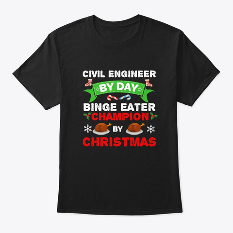 Civil Engineer By Day Binge Eater By Black T-Shirt Front