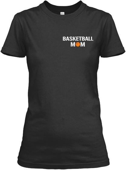 Basketball Mom Some People Have To Wait Their Entire Lives To Meet Their Favorite Player I Raised Mine. Black Women's T-Shirt Front