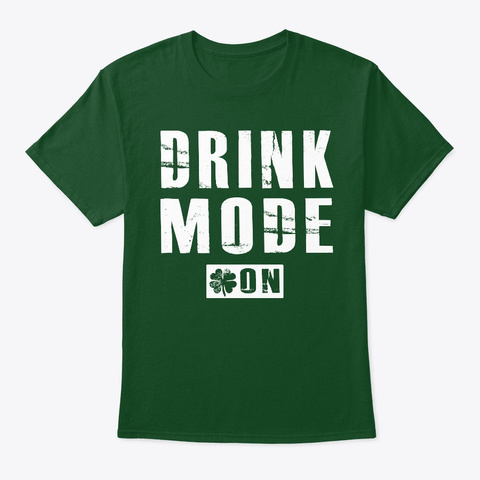 Drink Mode On Deep Forest T-Shirt Front