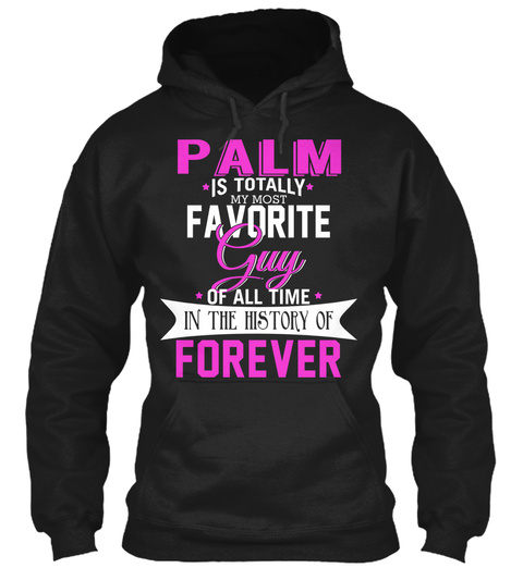 Palm Is Totally My Most Favorite Guy. Customizable Name  Black T-Shirt Front