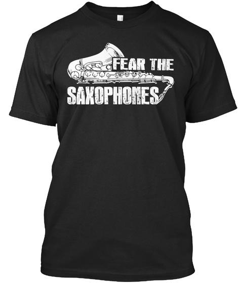 Fear The Saxophones Black T-Shirt Front