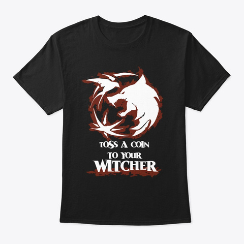 Toss A Coin To Your Witcher Black T-Shirt Front