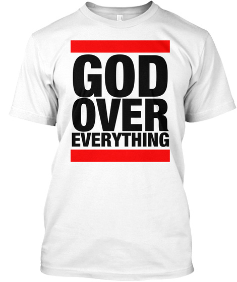 God Over Everything White T-Shirt Front