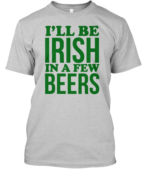 Apparel   In A Few Beers Light Steel T-Shirt Front