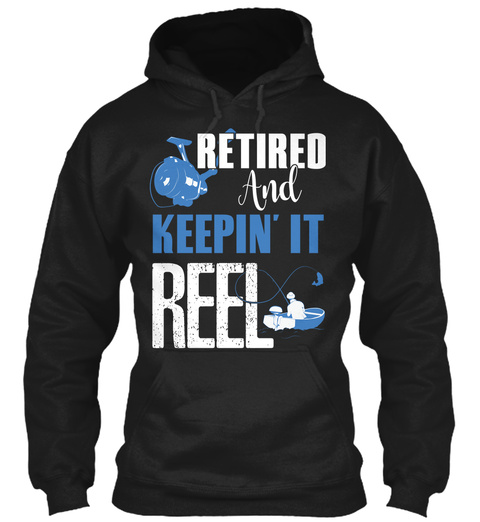 Retired And Keepin' It Reel Black T-Shirt Front