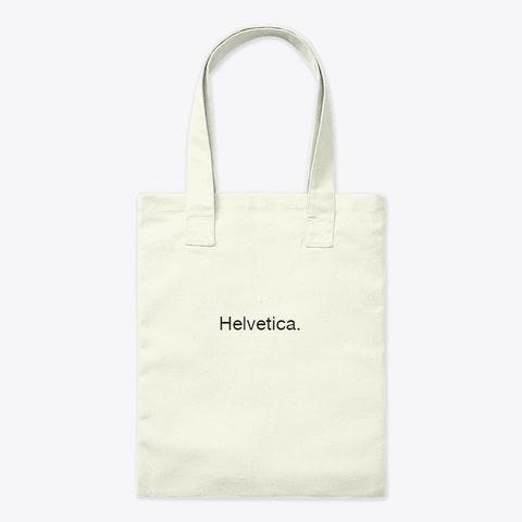 Overused Typeface: Helvetica Natural T-Shirt Front