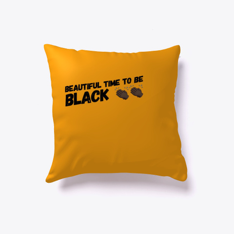 Beautiful Time To Be Black Orange T-Shirt Front