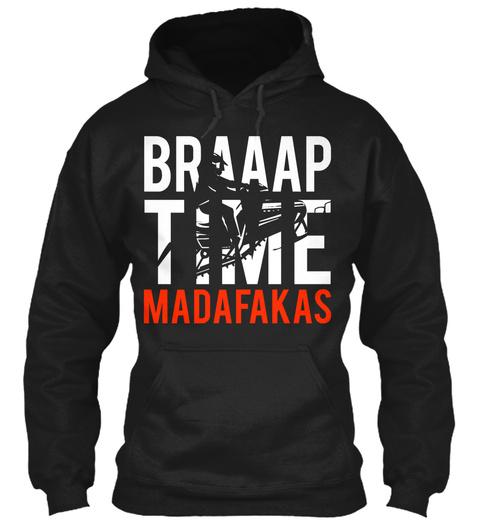 Braaap Time Madafakas Black T-Shirt Front