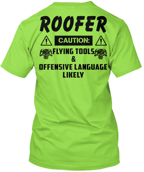 Roofer Caution: Flying Tools & Offensive Language Likely Lime T-Shirt Back