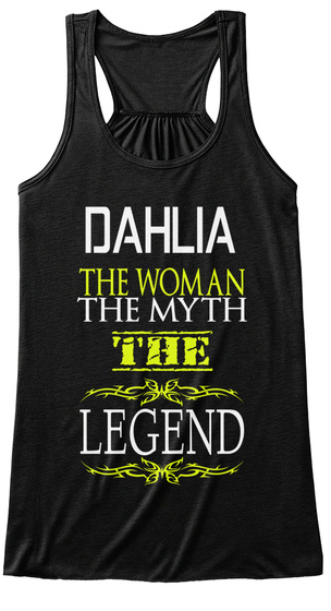 Dahlia The Woman The Myth The Legend Black T-Shirt Front