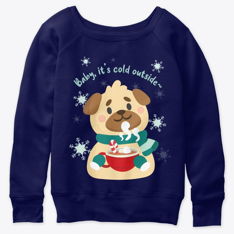 Christmas Pug: Baby, It's Cold Outside Navy  T-Shirt Front