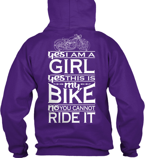 Yes I Am A Girl Yes This Is My Bike No You Cannot Ride It Purple Sweatshirt Back