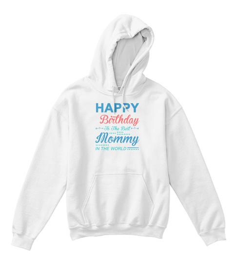 Happy Birthday Mommy T Shirt White Front