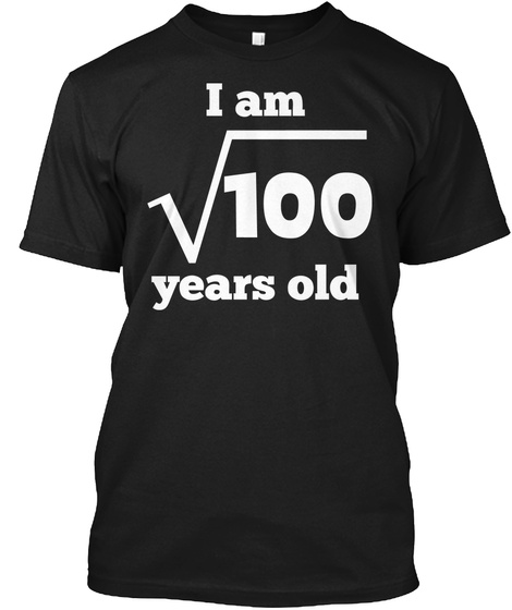 Square Root 10 Years Old Funny 10th Birthday Black T-Shirt Front
