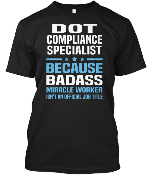 Dot Comliance Specialists Because Badass Miracle Worker Isn't An Official Job Title Black Kaos Front