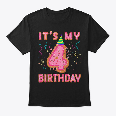 Cute Donut It's My 4th Birthday Sweet 4  Black T-Shirt Front