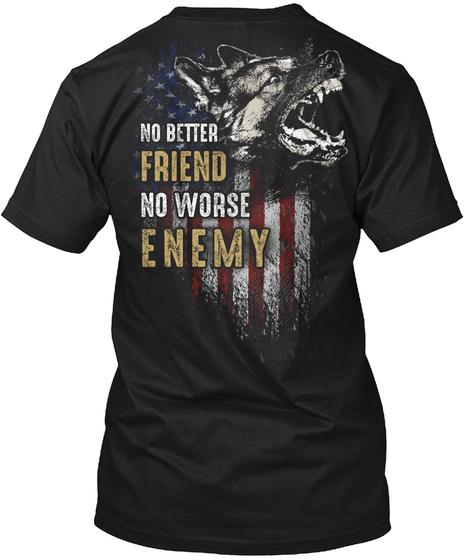 No Better Friend No Worse Enemy Black T-Shirt Back