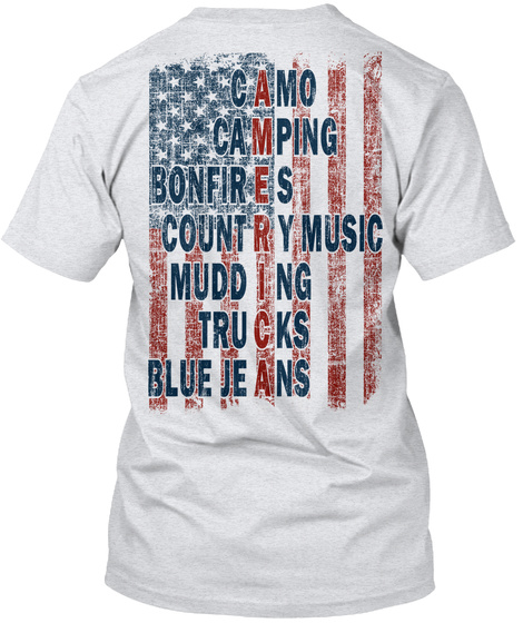 Camo Camping Bonfires Country Music Mudding Trucks Blue Jeans Ash T-Shirt Back