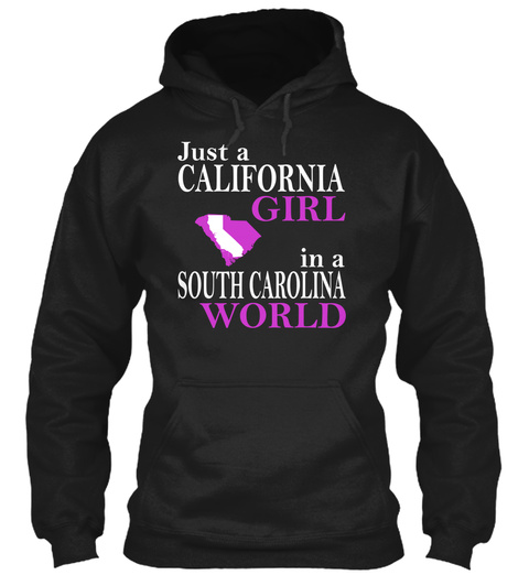 Just A California Girl In A South Carolina World Black T-Shirt Front