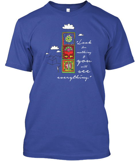 Look For Nothing & You Will See Everything Deep Royal T-Shirt Front