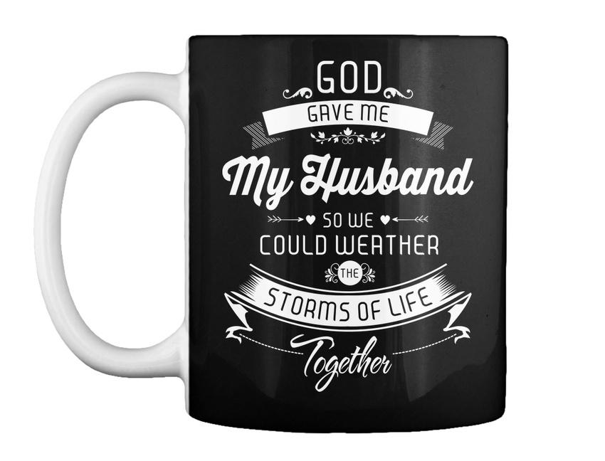 miniature 11 - I Love You Forever My Husband - God Gave Me So We Could Weather Gift Coffee Mug