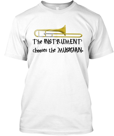 The Instrument Chooses The Magician. White T-Shirt Front